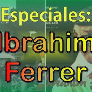 Especial - Ibrahim Ferrer