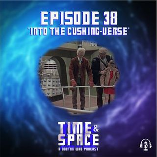 Episode 38 - Into the Cushing-verse