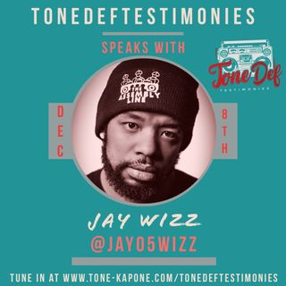 JAY WIZZ ON THE TONEDEFTESTIMONIES
