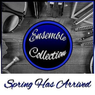 Spring Has Arrived (Ensemble Collection)