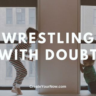 2057 Wrestling with Doubt