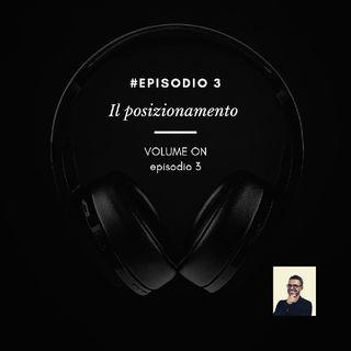 Episodio 3 - Il Posizionamento
