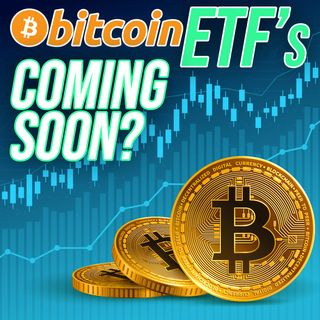 218. Bitcoin ETF's Coming Soon? | SEC Decides on August 10th