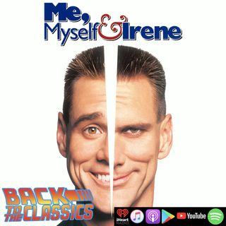 Back to Me, Myself & Irene
