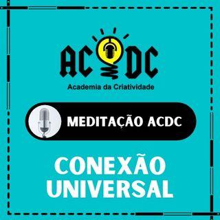 Meditação ACDC - Conexão Universal
