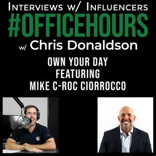 Own Your Day with Mike Ciorrocco