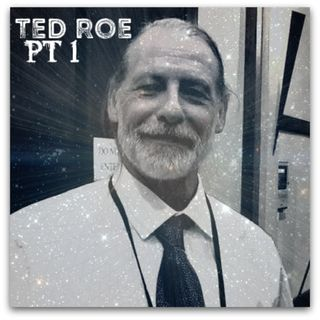 ep14   TED ROE   Narcap Founder/ Experiencer  pt1