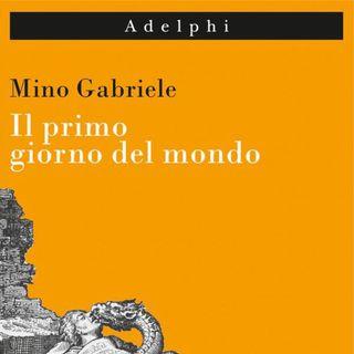 """Mino Gabriele """"Il primo giorno del mondo"""""""