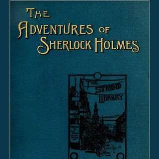 The Adventures of Sherlock Holmes Part 1