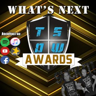 WHAT'S NEXT #13: TSOW AWARDS
