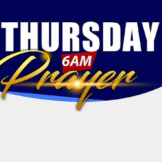 Episode 17 - Thursday 6am Prayer