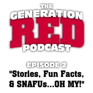 S1 E02 - Stories, Fun Facts, & SNAFUs (Oh My!)