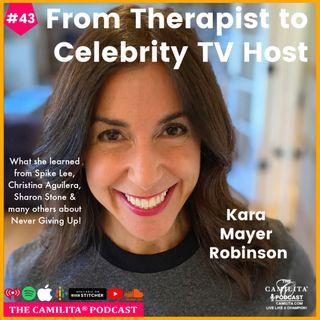 43: Kara Mayer Robinson | From Therapist to Celebrity TV Host