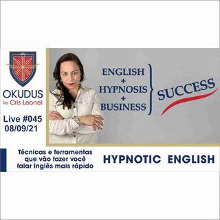 #045 - Como acelerar o seu 'Business English' com a Hipnose - Hypnotic English
