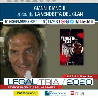 """LEGALITRIA 2020 - """"La vendetta del clan"""" di Gianni Bianchi del10 novembre 2020 - 19/11/2020"""