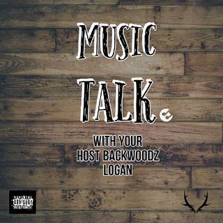Music Talk with Backwoodz Logan - Episode 03