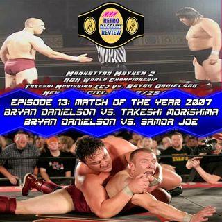 13. Match of the Year 2007, Bryan Danielson vs. Takeshi Morishima & Bryan Danielson vs. Samoa Joe