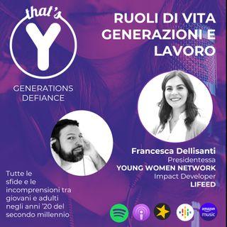 """""""Ruoli di vita, Generazioni e lavoro"""" con Francesca Dellisanti YWN / LIFEED [Generations Defiance!]"""