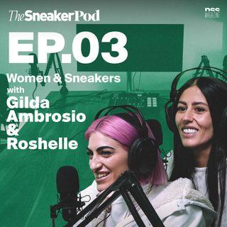 The SneakerPod Ep. 03 - Cosa vogliono davvero le donne dalla sneaker industry?