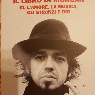 Marco Castoldi : Il Libro Di Morgan - Io,l'amore,la Musica,gli Stronzi E Dio- Vergogna