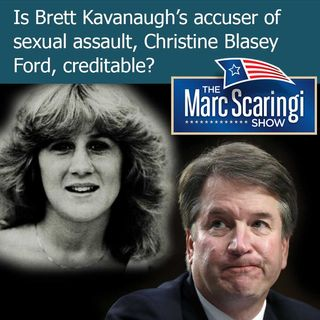 The Marc Scaringi Show_2018-09-22 Is Christine Ford creditable?