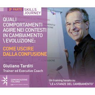 2°Skills Journey | Quali comportamenti agire nei contesti in cambiamento/evoluzione - Come uscire dalla confusione | Giuliano Tarditi
