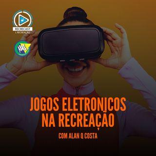 Jogos Eletrônicos na Recreação