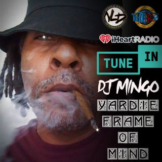 @DJMINGO69 YARDIE FRAME OF MIND SHOW 33