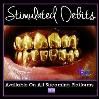 """Stimulated Debits"" Ep. 102"