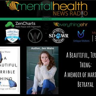 A Beautiful Terrible Thing: A Memoir of Marriage and Betrayal with Jen Waite