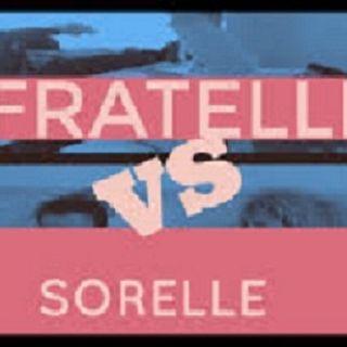 #sa FRATELLI VS SORELLE