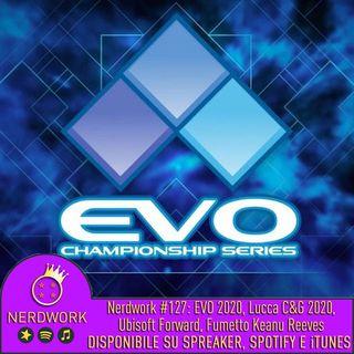 Nerdwork #127 - EVO Online CANCELLATO, Lucca Comics&Games 2020: come sarà? Ubisoft Forward