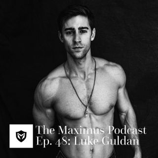 The Maximus Podcast Ep. 48 - Luke Guldan