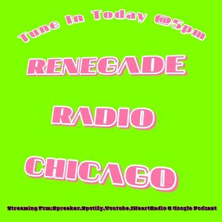 Episode 8 - Renegade Radio Chicago