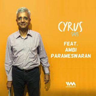 Ep. 307: Feat. Ambi Parameswaran