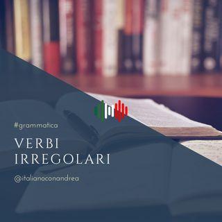 126. GRAMMATICA: Verbi irregolari (5)