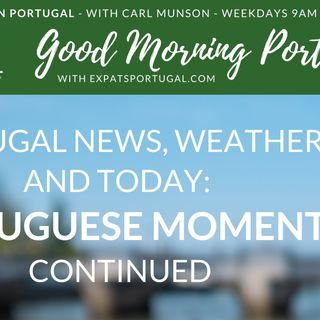 More Portuguese Moments on Good Morning Portugal!