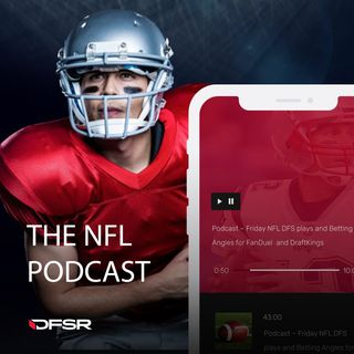 DFS NFL Mega-Podcast! Week 7 Game-by-game Breakdown for FanDuel and DraftKings