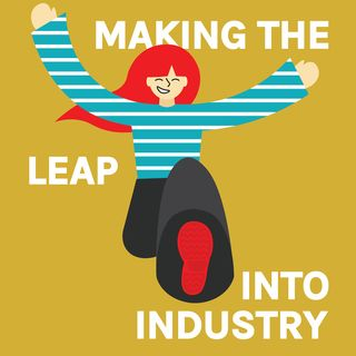 Making the Leap into Industry