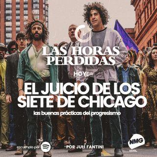 El Juicio de los siete de Chicago: las buenas prácticas del progresismo