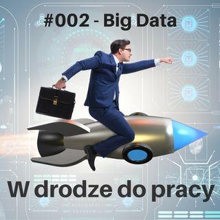 #002 - Big Data - czy trzeba bać się nowych technologii?