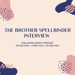 The Brother Spellbinder Interview.