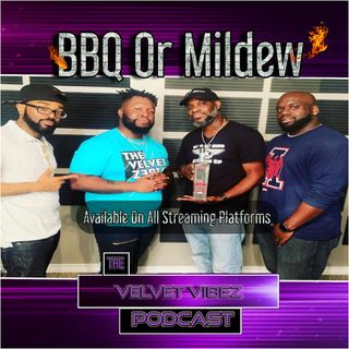 """BBQ Or Mildew"" Ep.58 W/ Don Of Kuttin Up"