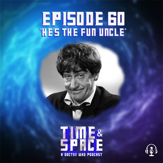 Episode 60 - He's the Fun Uncle