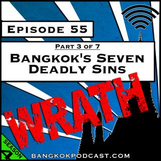 Bangkok's Seven Deadly Sins: Wrath [S4, E55]