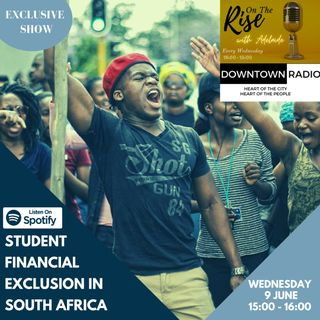 On The Rise with Adelaide - Episode 1: Student Financial Exclusion, Mthokozisi Nzimakwe