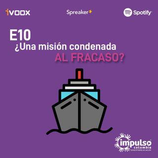 E10 ¿Una misión condenada al fracaso?