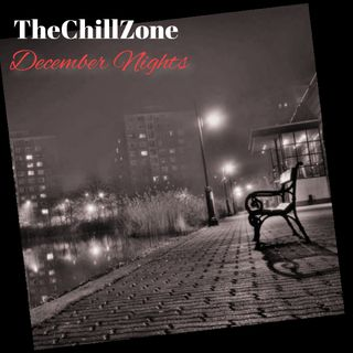 TheChillZone December Nights