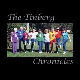 The Tinberg Chronicles