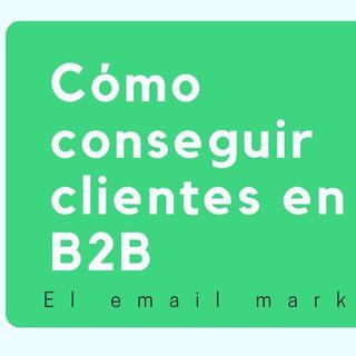 Cómo captar emails  y leads en B2B